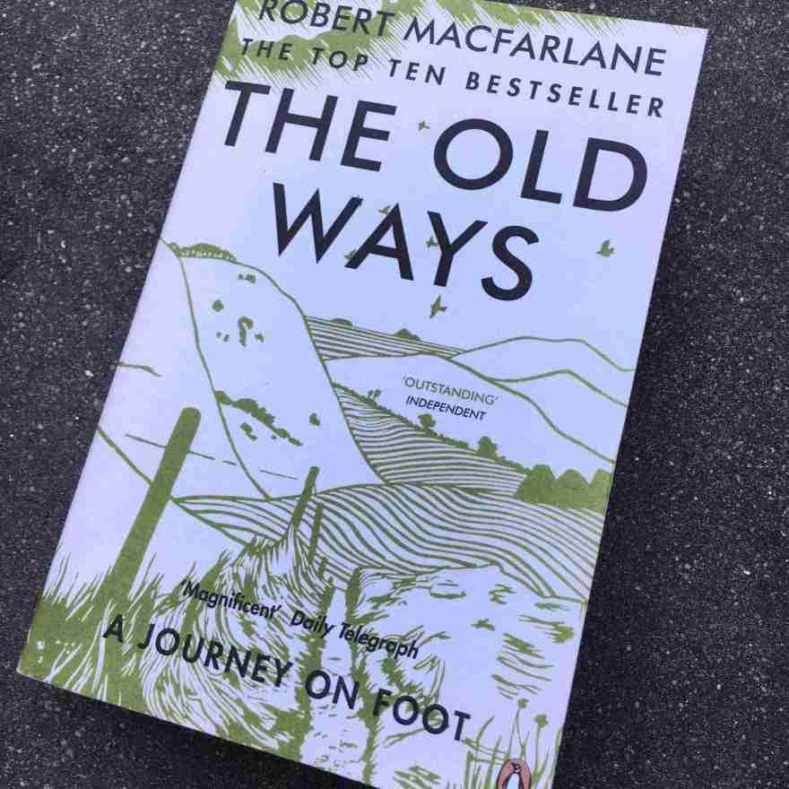 The old ways by Robert Macfarlane